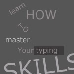 Learn How To Master Your Typing Skills: 9 Resources