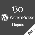 [UNPUBLISHED]130 WordPress Plugins You Could Ever Need: The Best Of : Part 1