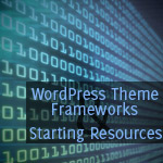 20 WordPress Theme Frameworks And Starting Resources