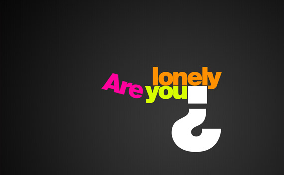 are-you-lonely-high-res-typography-wallpaper