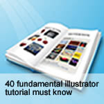 40 Fundamental Illustrator Tutorials You Must Know
