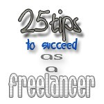 25 Awesome Tips to Become a Successful Freelancer