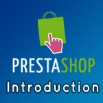 A Beginners Guide to PrestaShop – The Open Source e-Commerce CMS