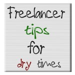 15 Tips for Freelancers: What to Do in Slow Days and Dry Times