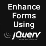 Enhance Forms Using jQuery: 30 Tutorials and Plugins