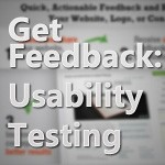 Getting Real Feedback For Your New Design, Usability Testing