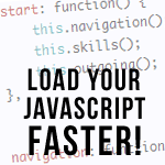 Performance Optimization: How to Load your javascript faster!