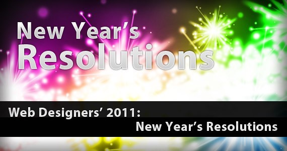 Web Designers' 2011: New Year's Resolutions