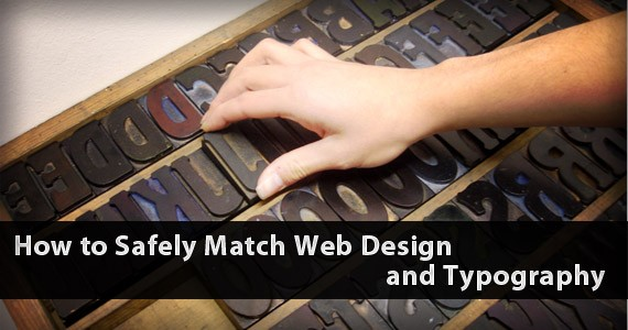 How to Safely Match Web Design and Typography