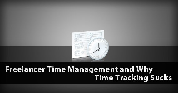 Freelancer Time Management and Why Time Tracking Sucks