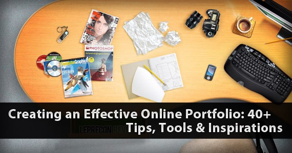 Creating an Effective Online Portfolio: 40+ Tips, Tools & Inspirations