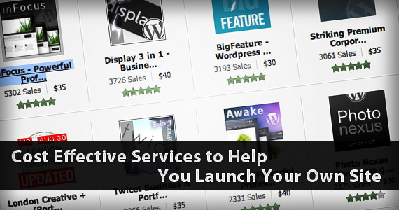 Cost Effective Services to Help You Launch Your Own Site