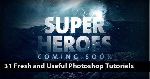 31 Fresh and Useful Photoshop Tutorials