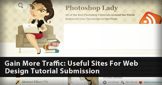 Gain More Traffic: Useful Sites For Web Design Tutorial Submission