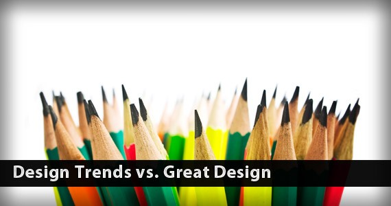Design Trends vs. Great Design