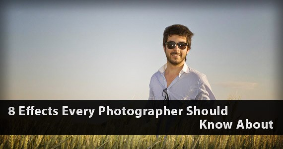 8 Effects Every Photographer Should Know About