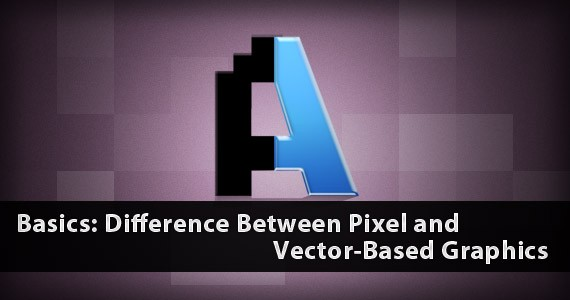 Basics: Difference Between Pixel and Vector-Based Graphics