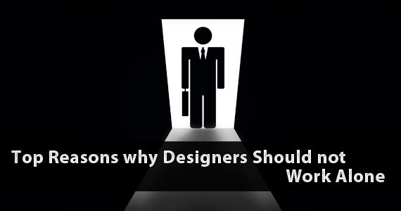 Why Designers Should not Work Alone