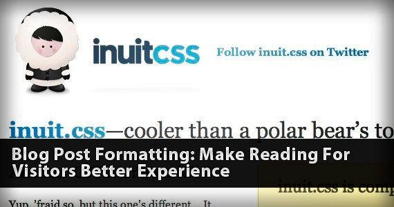 Blog Post Formatting: Make Reading For Visitors Better Experience