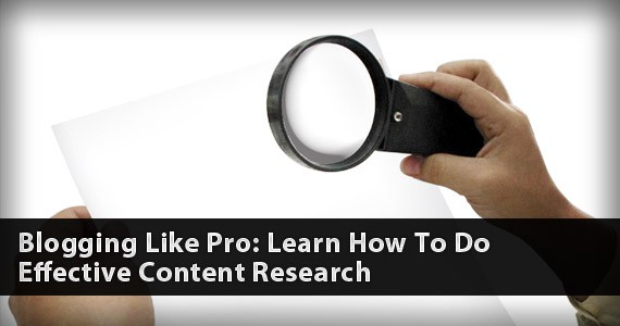 Blogging Like a Pro: Learn How To Do Effective Content Research