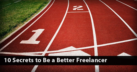 10 Secrets to Be a Better Freelancer
