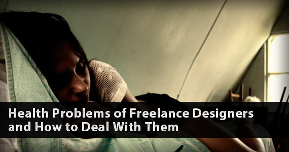 Common Health Problems of Freelance Designers and How to Deal With Them