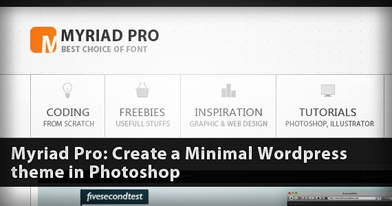 Myriad Pro: Create a Minimal WordPress Theme in Photoshop