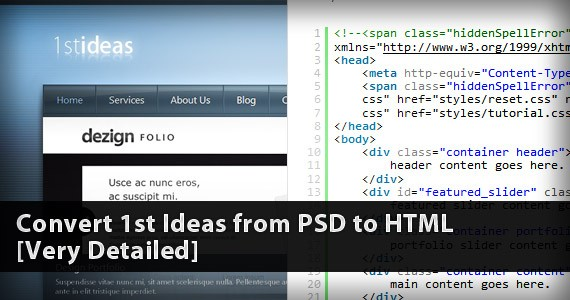 Convert 1st Ideas from PSD to HTML [Very Detailed]