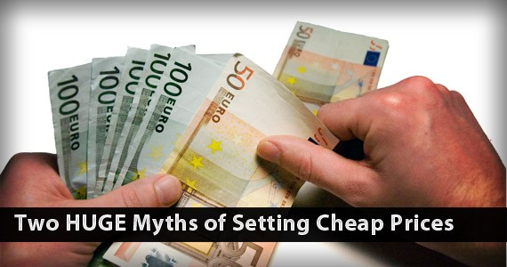 Two HUGE Myths of Setting Cheap Prices