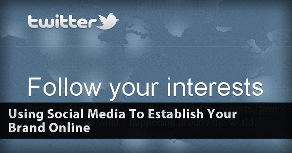 Using Social Media To Establish Your Brand Online