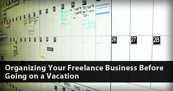 Organizing Your Freelance Business Before Going on a Vacation