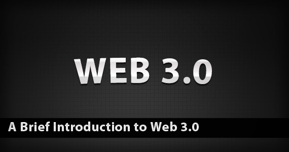 A Brief Introduction to Web 3.0
