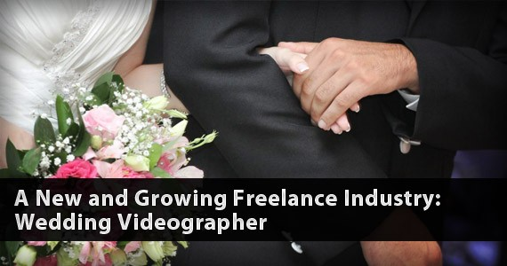 A New and Growing Freelance Industry: Wedding Videographer