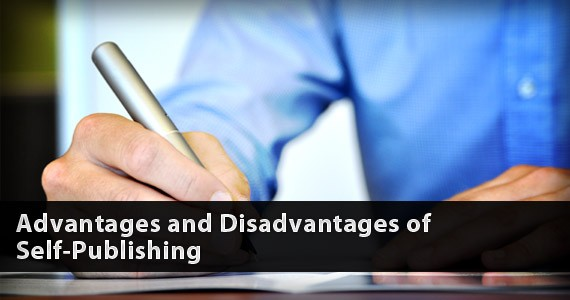 Advantages and Disadvantages of Self-Publishing