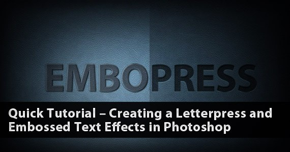 Quick Tutorial – Creating a Letterpress and Embossed Text Effects in Photoshop
