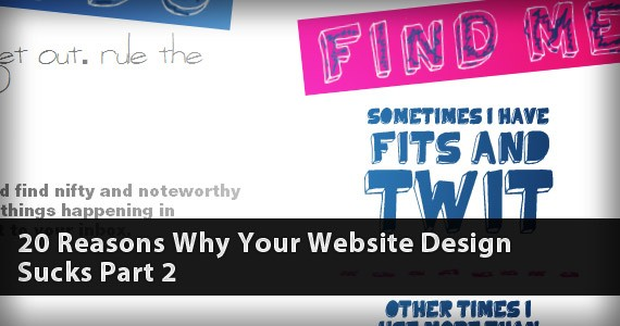 20 Reasons Why Your Website Design Sucks Part 2