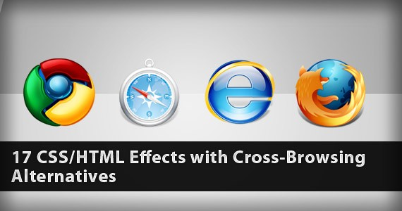 17 CSS/HTML Effects with Cross-Browsing Alternatives