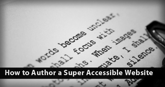 How to Author a Super Accessible Website