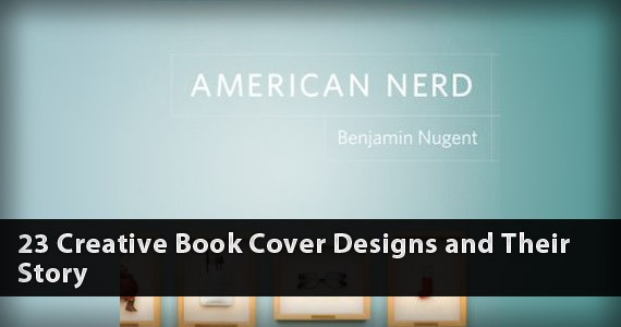 23 Creative Book Cover Designs and Their Story