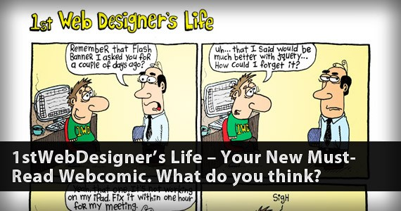 1stWebDesigner's Life – Your New Must-Read Webcomic. What do you think?