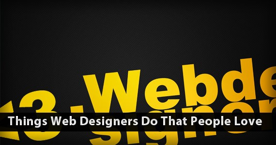 Things Web Designers Do That People Love
