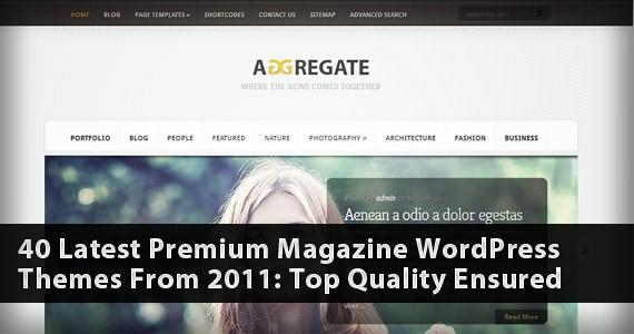 40 Latest Premium Magazine WordPress Themes From 2011: Top Quality Ensured