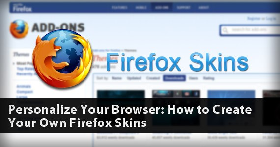 Personalize Your Browser: How to Create Your Own Firefox Skins