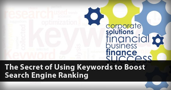 The Secret of Using Keywords to Boost Search Engine Ranking