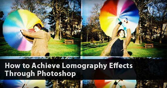 How to Achieve Lomography Effects Through Photoshop
