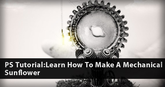 PS Tutorial:Learn How To Make A Mechanical Sunflower