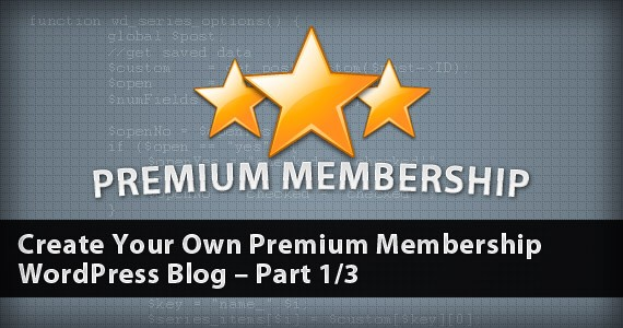 Create Your Own Premium Membership WordPress Blog – Part 1/3