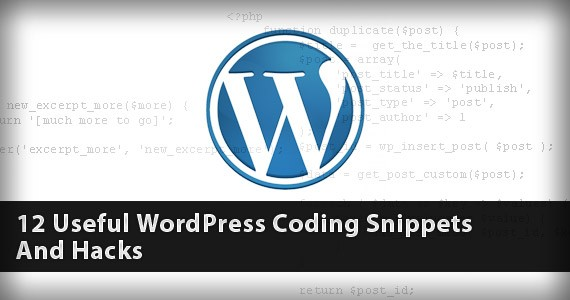 12 Useful WordPress Coding Snippets And Hacks