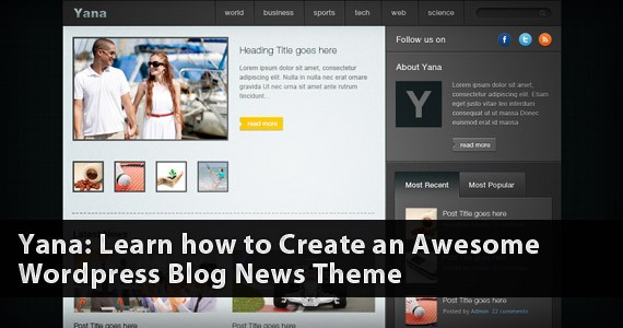 Yana: Learn How to Create an Awesome WordPress Blog News Theme