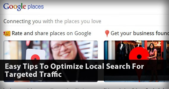 Easy Tips To Optimize Local Search For Targeted Traffic
